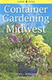 img - for Container Gardening for the Midwest book / textbook / text book