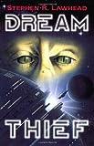 Dream Thief (0310205522) by Lawhead, Stephen R.