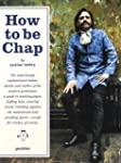 How to be Chap: The Surprisingly Soph...