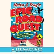 Helen & Troy's Epic Road Quest | [A. Lee Martinez]