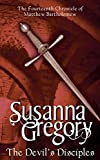 Susanna Gregory The Devil's Disciples: 14: The Fourteenth Chronicle of Matthew Bartholomew (The Chronicles of Matthew Bartholomew)