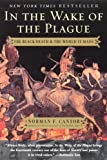 In The Wake Of The Plague (Turtleback School & Library Binding Edition) (0613621441) by Cantor, Norman F.