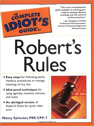 The Complete Idiot's Guide to Robert's Rules written by Nancy Sylvester MA  PRP  CPP-T