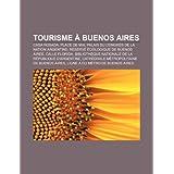 Tourisme Buenos Aires: Casa Rosada, Place de Mai, Palais Du Congr?'s de La Nation Argentine, R Serve Cologique...