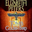 Tomb of the Golden Bird: The Amelia Peabody Series, Book 18 (       UNABRIDGED) by Elizabeth Peters Narrated by Barbara Rosenblat