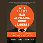 Why Are We Bad at Picking Good Leaders?: A Better Way to Evaluate Leadership Potential | Jeffrey Cohn