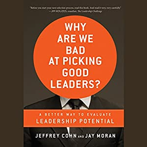 Why Are We Bad at Picking Good Leaders? Audiobook