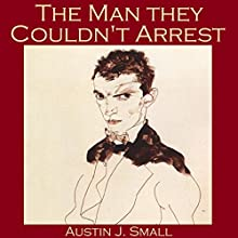 The Man They Couldn't Arrest Audiobook by Austin J. Small,  Seamark Narrated by Cathy Dobson