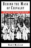 img - for Behind the Mask of Chivalry: The Making of the Second Ku Klux Klan book / textbook / text book