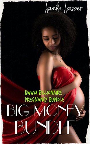 Big Money Bundle: 3 Story Bundle: BWWM interracial, billionaire, BBW, first-time, pregnancy erotic romances (Multicultural and Interracial Pregnancy Erotica Bundle Book 1) (English Edition) -