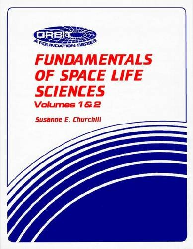 Fundamentals of Space Life Sciences (2 volume set) (Orbit...