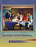 img - for Secondary School Teaching: A Guide to Methods and Resources (3rd Edition) by Richard D. Kellough (2006-03-04) book / textbook / text book