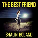 The Best Friend Audiobook by Shalini Boland Narrated by Saskia Maarleveld