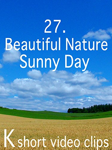 Clip: 27.Beautiful Nature-- Sunny Day