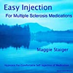 Easy Injection for Multiple Sclerosis Medications: Hypnosis for Comfortable Self-injection | Maggie Staiger