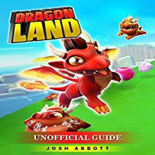 Dragon Land Unofficial Guide Audiobook by Josh Abbott Narrated by Stephanie Quinn