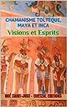 Chamanisme tolt�que, maya et inca : V...
