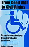 From Good Will To Civil Rights: Transforming Federal Disability Policy (Health Society And Policy)