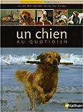 echange, troc Sarah Whitehead - Un chien au quotidien : Encyclopédie familiale du chien