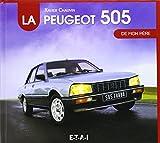 Xavier Chauvin La Peugeot 505 de mon père