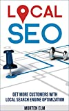 Local SEO: Get More Customers with Local Search Engine Optimization (English Edition)