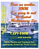 Part 10 - Pour me another rum - I'm going to sail the Central Mediterranean Sea, Malta, Tunisia and Southern Italy - Ending the Round the World Voyage      around the World!