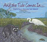 img - for And the Tide Comes In...: Exploring a Georgia Salt Marsh (Long Term Ecological Research) book / textbook / text book