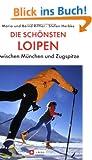 Die sch�nsten Loipen zwischen M�nchen und Zugspitze