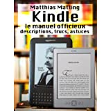Kindle - le manuel officieux. Descriptions, trucs, astucespar Matthias Matting