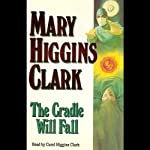 The Cradle Will Fall | Mary Higgins Clark