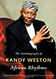 African Rhythms: The Autobiography of Randy Weston (Refiguring American Music)
