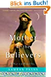 Mother of the Believers: A Novel of t...