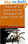 Burnout ist doch was f�r Anf�nger! Ic...