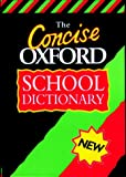 img - for The Concise Oxford School Dictionary book / textbook / text book