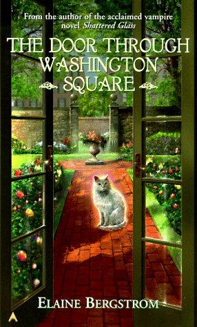 The Door through Washington Square, Elaine  Bergstrom