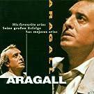 Aragall: His Favorite Arias