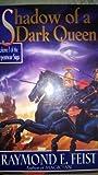 Shadow of a Dark Queen (The Serpentwar Saga) (0688124089) by Feist, Raymond E.