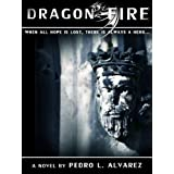 Dragon Fire ~ Pedro L. Alvarez