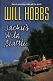 Jackie's Wild Seattle (0380733110) by Will Hobbs