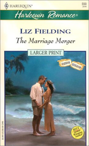 The Marriage Merger  (Boardroom Bridegrooms) (Larger Print, 550), Liz Fielding