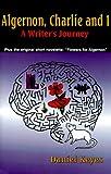 Algernon, Charlie, and I: A Writer's Journey