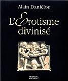 echange, troc Alain Danielou - L'Erotisme divinisé