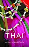 Colloquial Thai (Colloquial Series) (0415095743) by Moore, John