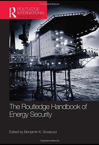 The Routledge Handbook of Energy Security (Routledge International Handbooks)