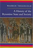A History of the Byzantine State and Society (0804724210) by Warren Treadgold