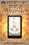 The Complete Book of Tarot Reversals (Special Topics in Tarot Series) (1567182852) by Greer, Mary K.