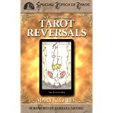 The Complete Book of Tarot Reversals (Special Topics in Tarot Series) ~ Mary K. Greer