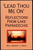 img - for Lead Thou Me on: Reflections from Lake Papakeechie book / textbook / text book