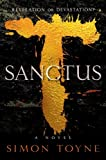 Sanctus: A Novel (Sanctus Trilogy) by Simon Toyne