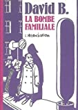 La Bombe familiale (French Edition) (2909020789) by David B.